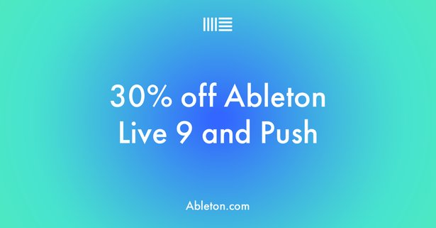 30 off ableton live 9 push upgrades and packs only until