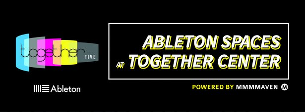 Ableton Spaces at Together Center banner