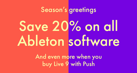 Season's Greetings: Save 20% on All Ableton Software